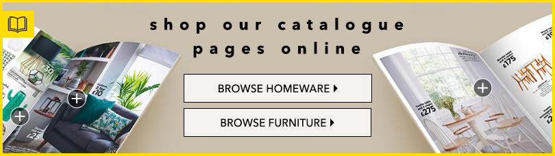 Get inspired and browse our digital catalogues for inspiration for your home at George.com