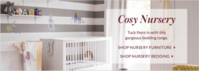 Find furniture and accessories for their first bedroom or nursery, only at George.com