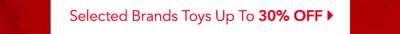Selected Brands Toys Up To 30% off