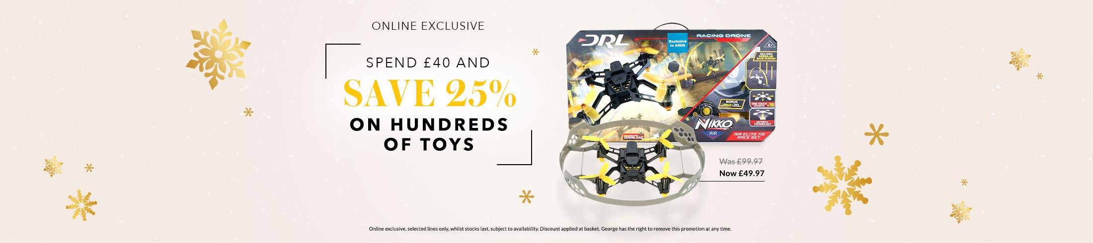 Save 25% on hundreds of toys when you spend £40