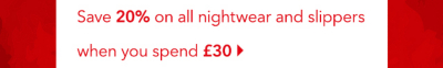 Get an amazing 20% off nightwear when you spend £30 or more on our fabulous range of clothing and footwear, only at George.com