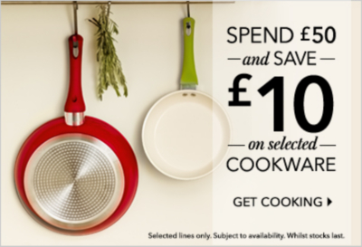 Spend £50 and save £10 now on all our cookware range at George.com