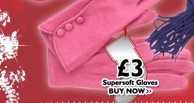 Supersoft Gloves £3