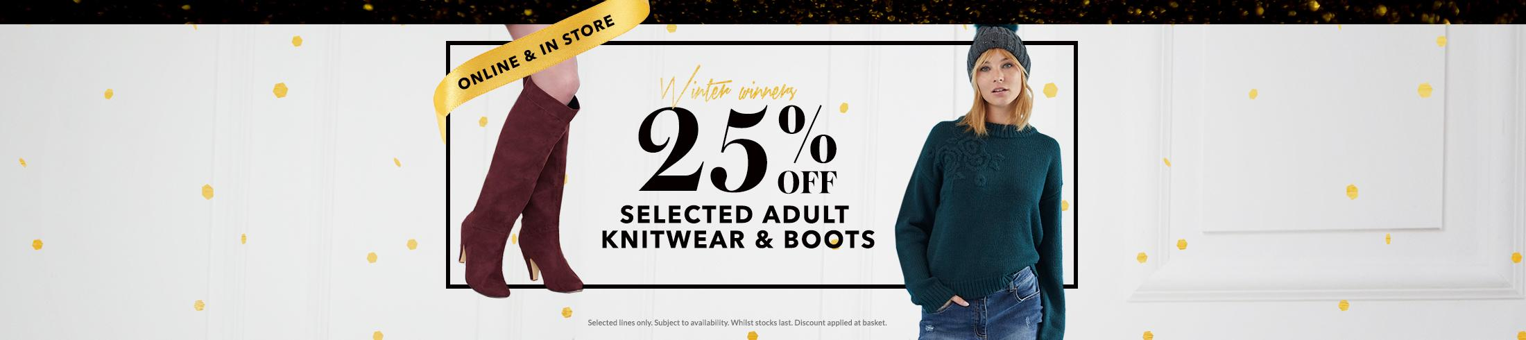 25% off selected knitwear and boots