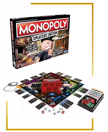 Monopoly Cheaters Edition is a cheeky twist on the classic
