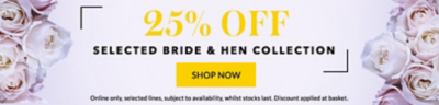 Save up to 25% off bride and hen essentials