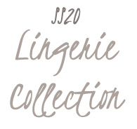 SS20 Lingerie Collection