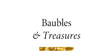 Baubles & Treasures
