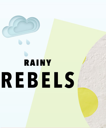 Rainy Rebels