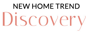 New home trend: Discovery