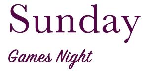 Text saying 'Sunday, games night'