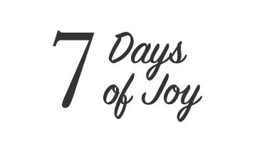 7 Days of Joy