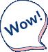 Speech bubble saying 'Wow'