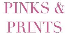 Pinks & Prints
