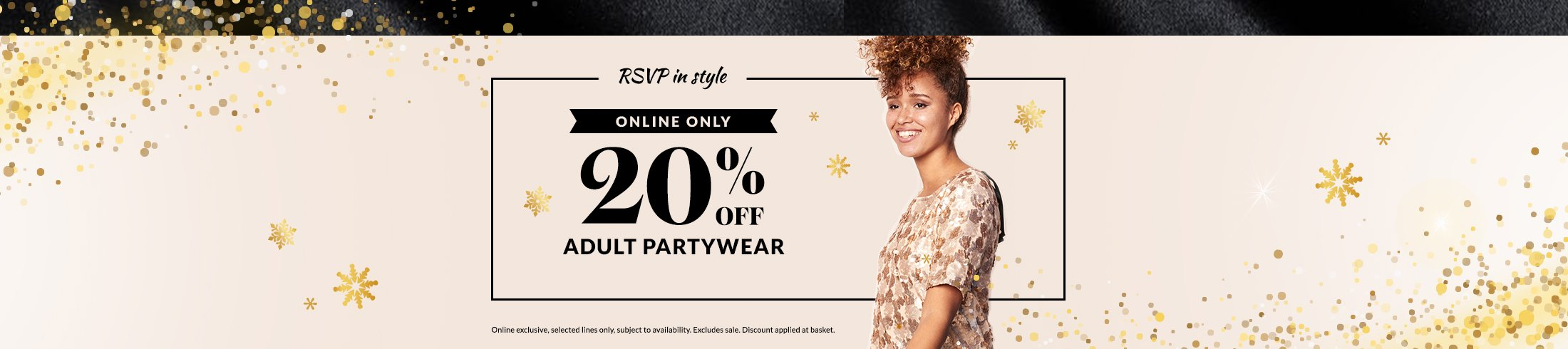 Time to shine! Shop 20% off men's and women's partywear