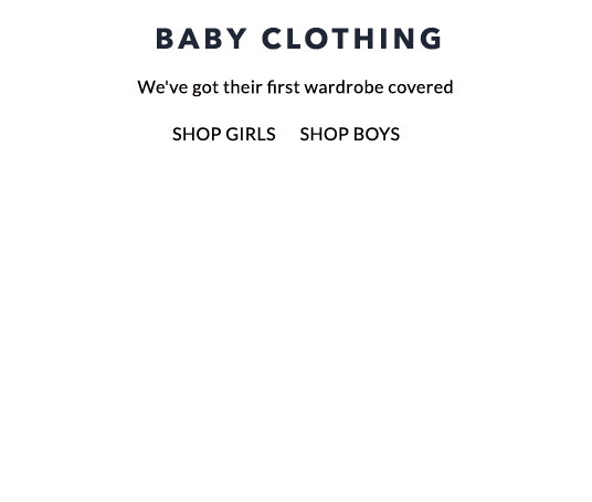 Shop new additions for their first wardrobe. Shop baby clothing now