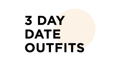 3 Day Date Outfits