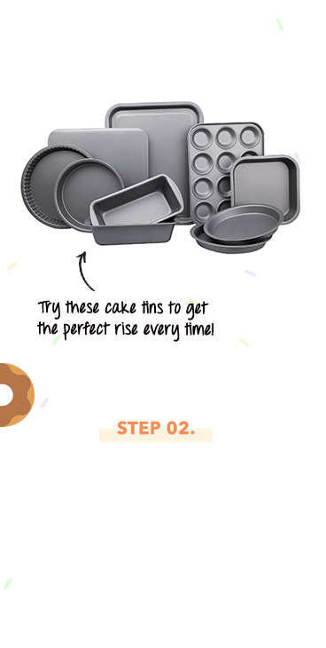 Cake tins come in a variety of shapes and sizes, and they're easy to wipe clean ready for the next batch