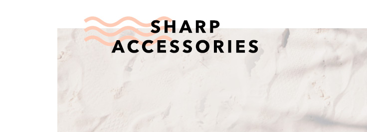 Don't forget the accessories to finish your look
