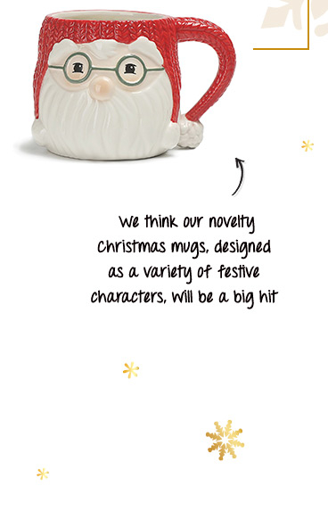 Our novelty mugs will be a festive hit, with options including Santa, Gnomes and much more