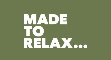 Made To Relax