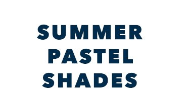 Summer Pastel Shades